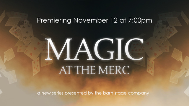 Magic At The Merc Presented By The Barn Stage Company @ The Merc | Temecula | California | United States