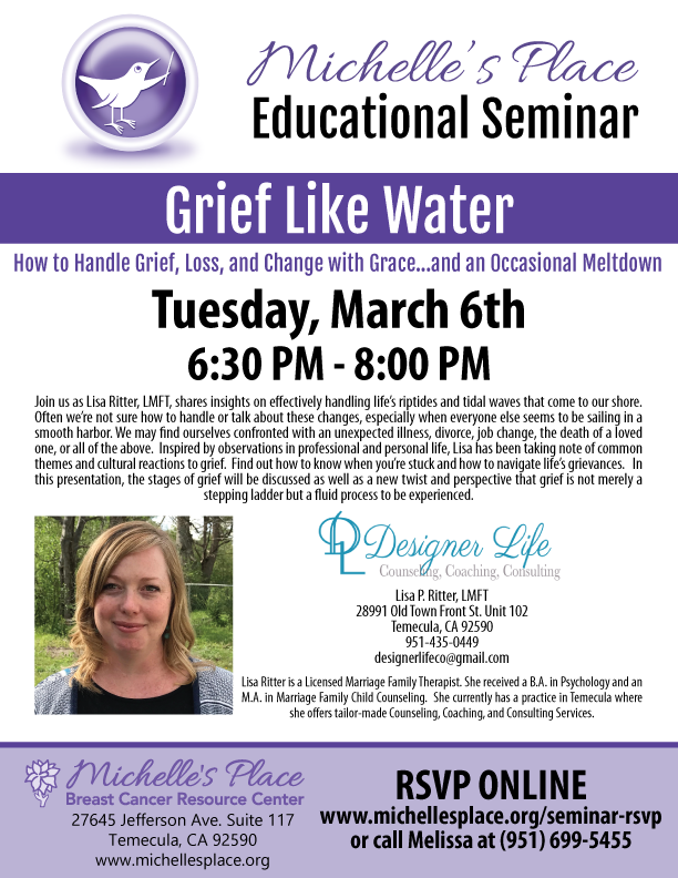 "Join Us Michelle's Place Educational Seminar ""Grief Like Water"" @ Michelle's Place 