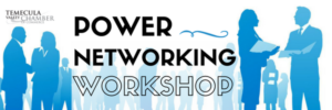 POWER Networking Workshop @ Temecula Valley Chamber of Commerce | Temecula | California | United States