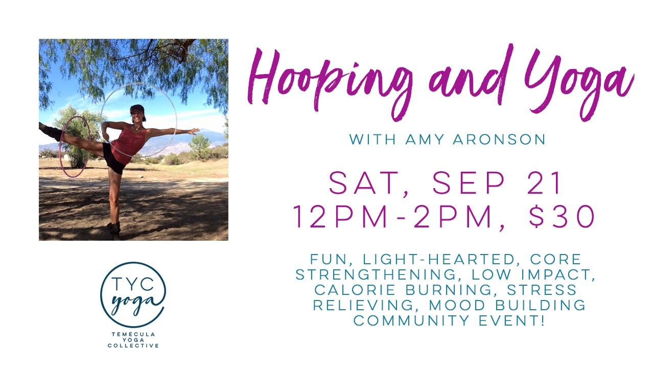 Temecula Yoga Collective - Hooping and Yoga @ Temecula Yoga Collective