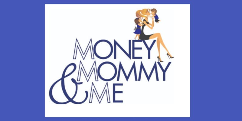 Mommy, Money and Me!