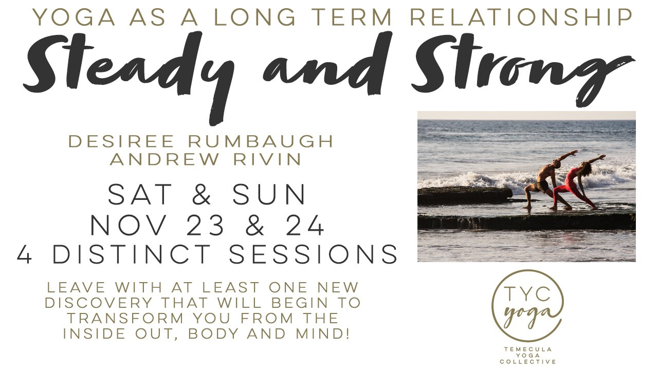 Temecula Yoga Collective - Steady and Strong @ Temecula Yoga Collective