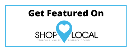 Get Featured | Shop Local Temecula Valley
