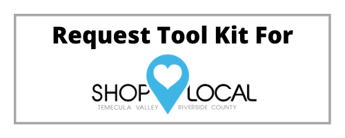 Request Tool Kit | Shop Local Temecula Valley